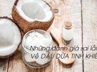 Những đánh giá sai lầm về dầu dừa Tinh Khiết
